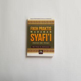 Fikih Praktis Madzhab Syafi'i (Matan Abu Syuja') - Depan